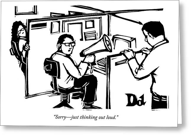 A Man Is Seated In His Cubicle With A Megaphone Greeting Card by Drew Dernavich