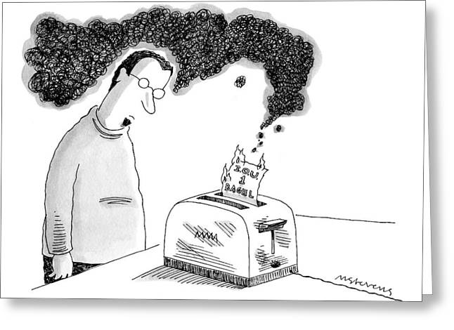 A Man Is Standing In Front Of A Smoking Toaster Greeting Card by Mick Stevens