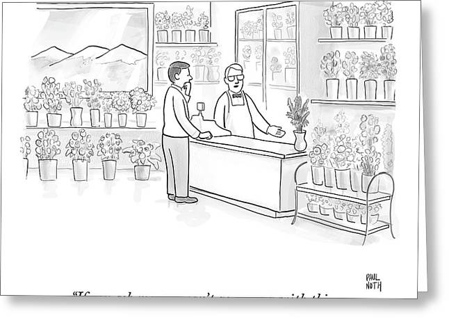 A Man Speaks With An Assistant At A Flower Shop Greeting Card by Paul Noth