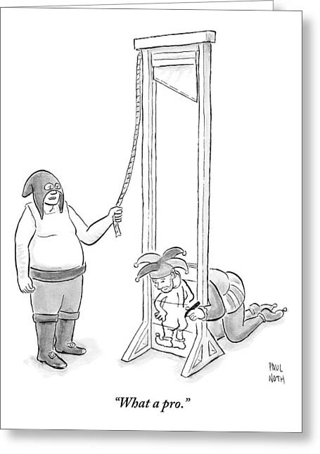 A Medieval Executioner Is About To Behead A Court Greeting Card by Paul Noth