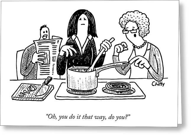 A Mother-in-law Commenting On A Woman's Cooking Greeting Card by Tom Chitty