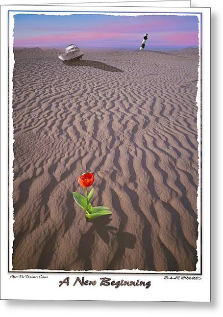 Disaster Digital Art Greeting Cards - A New Beginning Greeting Card by Mike McGlothlen