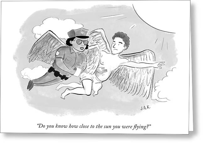 A Police Officer With Wings Flies Up To Icarus Greeting Card by Jason Adam Katzenstein