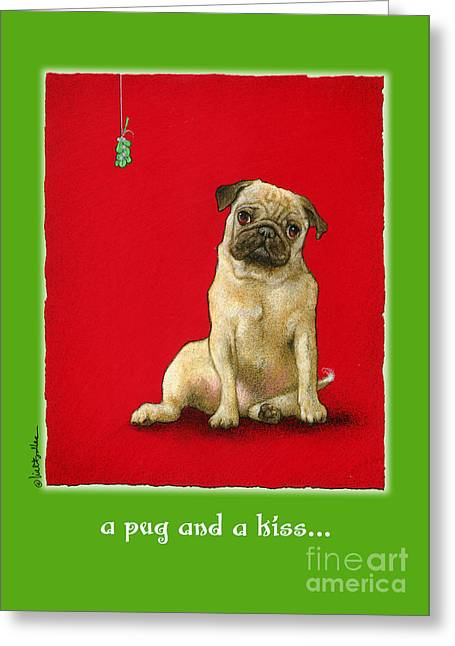 A Kiss Greeting Cards - A pug and a kiss... Greeting Card by Will Bullas