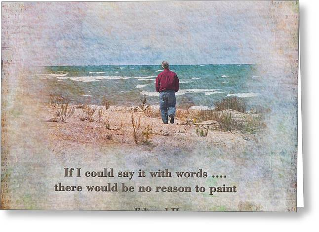 Quotation Greeting Cards - A Reason to Paint II Greeting Card by Pamela Baker