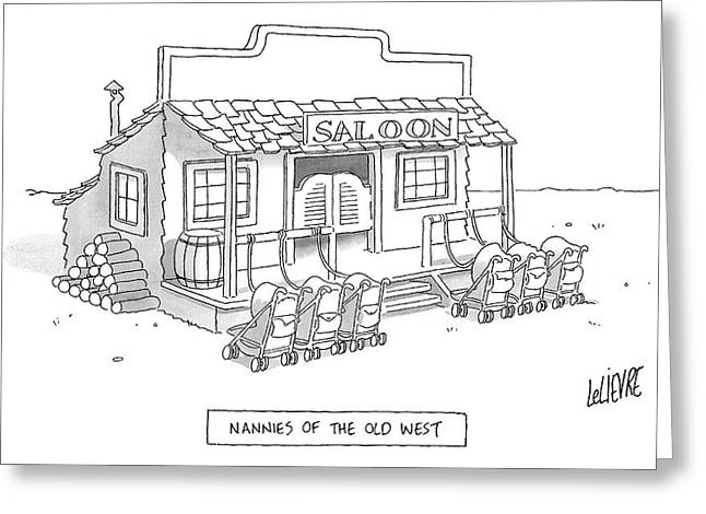 A Roll Of Strollers Sits Outside An Old West Greeting Card by Glen Le Lievre
