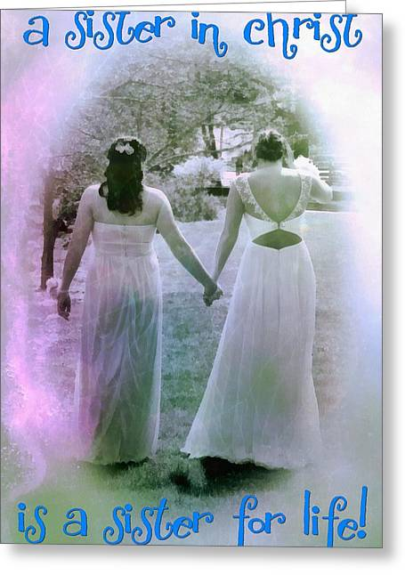 Sister Framed Prints Greeting Cards - A Sister In Christ Greeting Card by Michelle Greene Wheeler