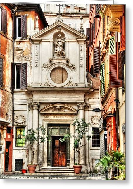 Saint Barbara Greeting Cards - A Small Church In Rome Greeting Card by Mel Steinhauer