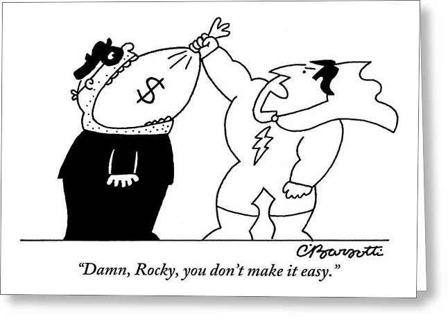 A Superhero Is Trying To Pull A Bag Of Stolen Greeting Card by Charles Barsotti