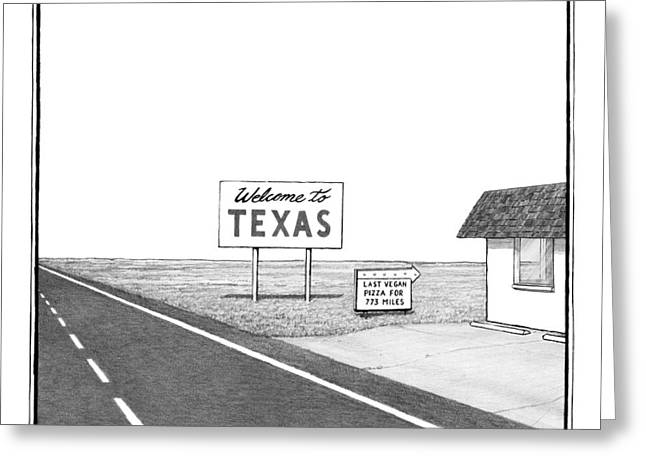 A Welcome Sign To Texas Is Seen Next Greeting Card by Matthew Diffee