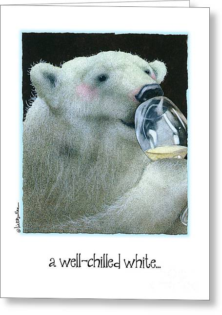 Will Greeting Cards - A Well Chilled White... Greeting Card by Will Bullas