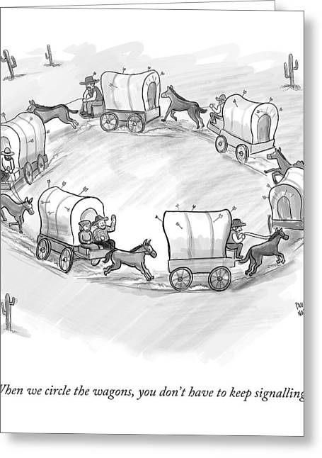 A Woman In A Wagon Talking To A Man Signaling Greeting Card by Paul Noth