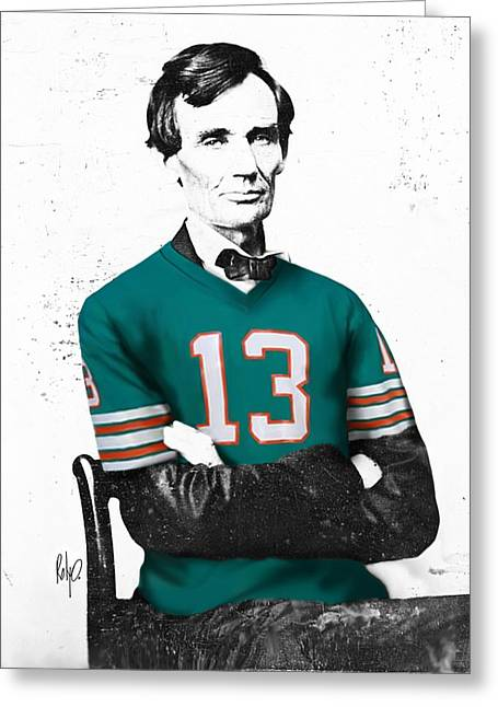 Dan Marino Digital Greeting Cards - Abe lIncoln in a Dan Marino Miami Dolphins Jersey Greeting Card by Roly Orihuela