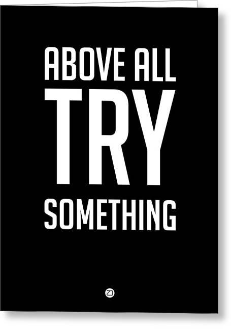 Motivational Poster Greeting Cards - Above All Try Something Poster 1 Greeting Card by Naxart Studio