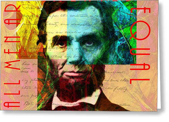 Creating Greeting Cards - Abraham Lincoln All Men Are Created Equal 2014020502 Greeting Card by Wingsdomain Art and Photography