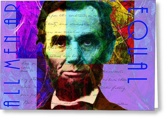 Slavery Greeting Cards - Abraham Lincoln Gettysburg Address All Men Are Created Equal 2014020502m128 Greeting Card by Wingsdomain Art and Photography
