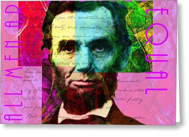 Slavery Greeting Cards - Abraham Lincoln Gettysburg Address All Men Are Created Equal 2014020502m68 Greeting Card by Wingsdomain Art and Photography