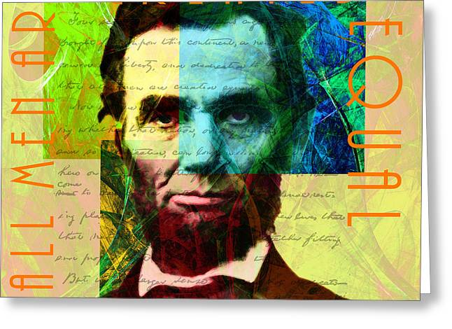 Slavery Digital Art Greeting Cards - Abraham Lincoln Gettysburg Address All Men Are Created Equal 2014020502p28 Greeting Card by Wingsdomain Art and Photography