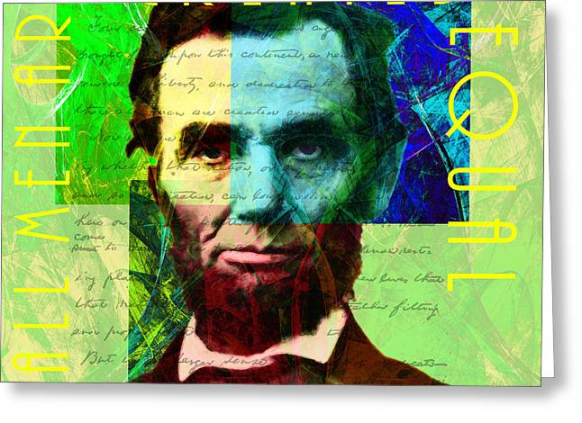 Slavery Digital Art Greeting Cards - Abraham Lincoln Gettysburg Address All Men Are Created Equal 2014020502p62 Greeting Card by Wingsdomain Art and Photography