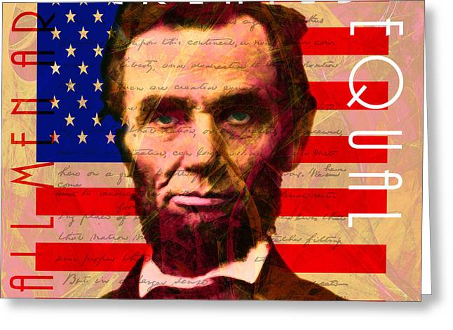 Slavery Greeting Cards - Abraham Lincoln Gettysburg Address All Men Are Created Equal 20140211 Greeting Card by Wingsdomain Art and Photography