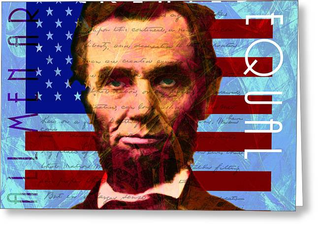 Slavery Greeting Cards - Abraham Lincoln Gettysburg Address All Men Are Created Equal 20140211p180 Greeting Card by Wingsdomain Art and Photography