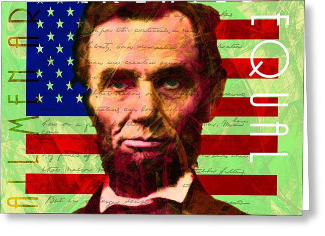 Slavery Greeting Cards - Abraham Lincoln Gettysburg Address All Men Are Created Equal 20140211p68 Greeting Card by Wingsdomain Art and Photography