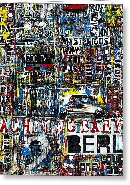 Berlin Mixed Media Greeting Cards - Achtung baby Greeting Card by Frank Van Meurs