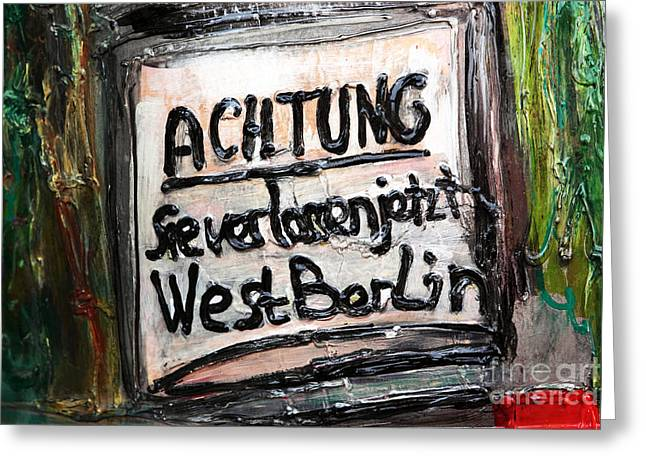 West Berlin Greeting Cards - Achtung Greeting Card by John Rizzuto