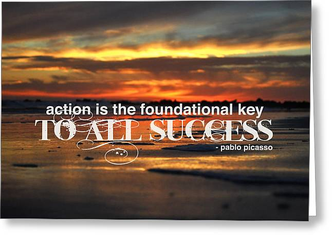 Pablo Picasso Quote Greeting Cards - Action is the Foundational Key Greeting Card by The Rose Colored Lens