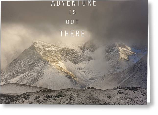 Adventure Is Out There. At The Mountains Greeting Card by Guido Montanes Castillo