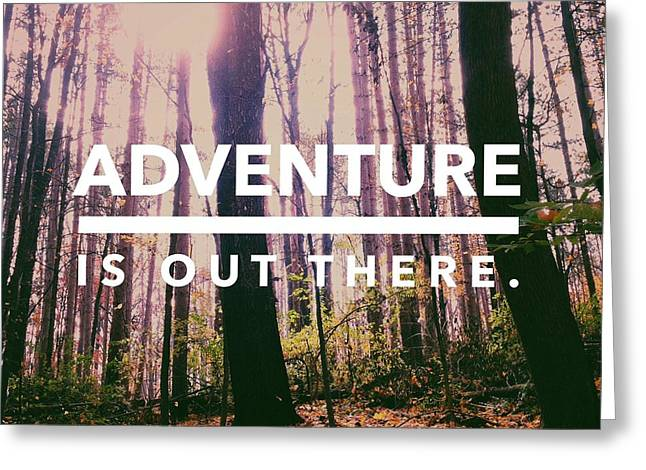 Adventure Is Out There Greeting Card by Joy StClaire