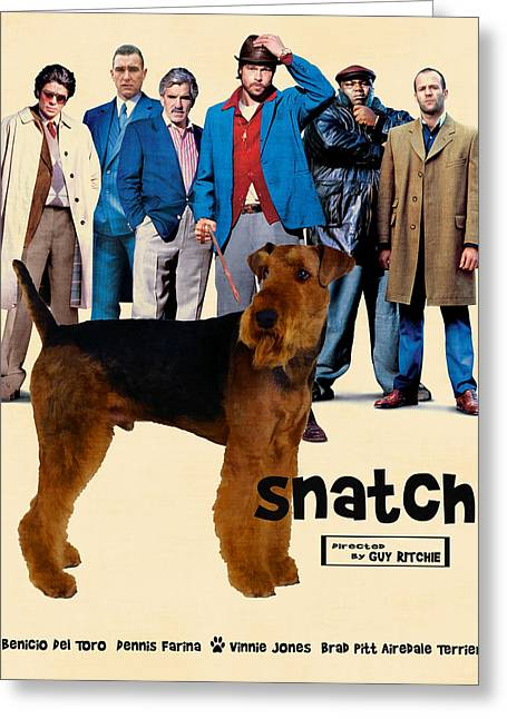 Snatch Greeting Cards - Airedale Terrier Art Canvas Print - Snatch Movie Poster Greeting Card by Sandra Sij