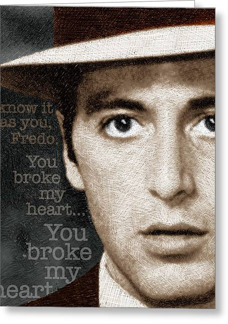 I Know Greeting Cards - Al Pacino as Michael Corleone and Fredo Quote Greeting Card by Tony Rubino