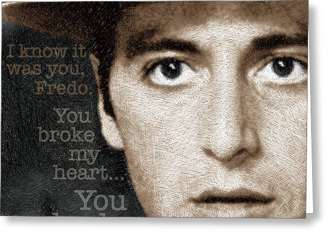 Classic Hollywood Mixed Media Greeting Cards - Al Pacino as Michael Corleone and Fredo Quote Greeting Card by Tony Rubino