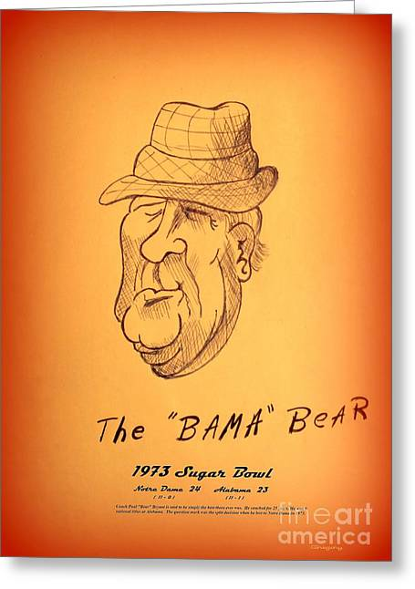 Bear Bryant Drawings Greeting Cards - Alabamas Bear Bryant Greeting Card by Greg Moores