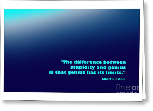 Stupidity Greeting Cards - Albert Einstein Famous Quote Greeting Card by Enrique Cardenas-elorduy