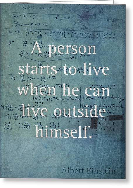 Himself Greeting Cards - Albert Einstein Quote Person Starts to Live Science Math Formula on Canvas Greeting Card by Design Turnpike