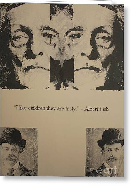 Serial Killer Mixed Media Greeting Cards - Albert Fish quote Greeting Card by Michael Kulick