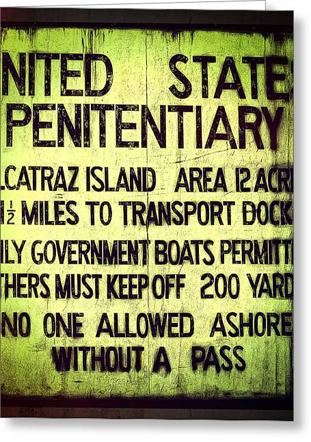 Alcatraz Greeting Cards - Alcatraz Island United States Penitentiary Sign 3 Greeting Card by The  Vault - Jennifer Rondinelli Reilly
