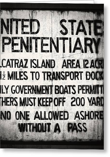 Alcatraz Greeting Cards - Alcatraz Island United States Penitentiary Sign 4 Greeting Card by The  Vault - Jennifer Rondinelli Reilly