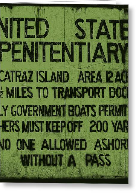 Alcatraz Greeting Cards - Alcatraz Island United States Penitentiary Sign 5 Greeting Card by The  Vault - Jennifer Rondinelli Reilly