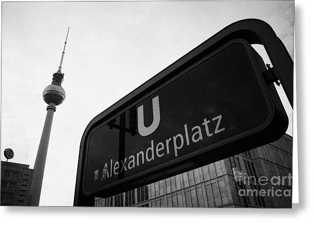 U-bahn Photographs Greeting Cards - Alexanderplatz u-bahn station entrance sign and tv tower berliner fernsehturm Berlin Germany Greeting Card by Joe Fox
