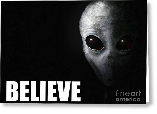 Alien Greeting Cards - Alien Grey - Believe Greeting Card by Pixel Chimp