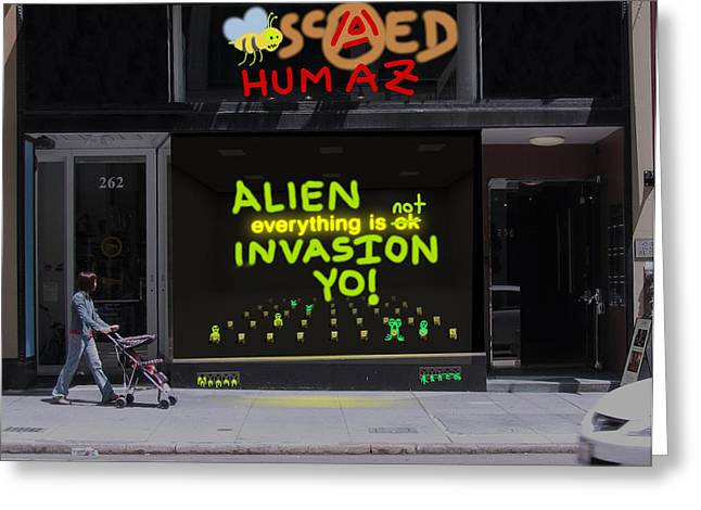 Alien Invasion Yo - Everything Is Not Okay Greeting Card by John Hines