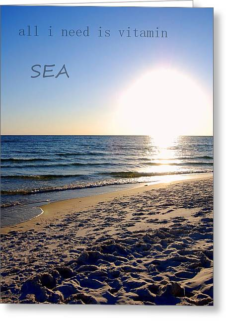 All I Need Is Vitamin Sea Greeting Card by May Photography