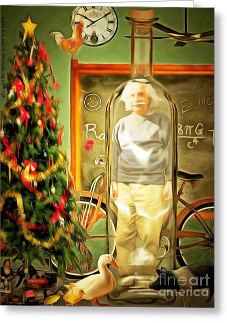 Spoof Greeting Cards - All I Want For Christmas Is Time In A Bottle 20140923 standard 3 to 4 proportion crop Greeting Card by Wingsdomain Art and Photography