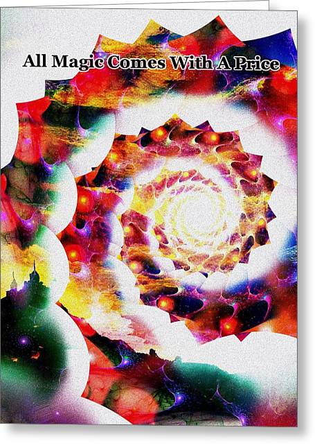 Ability Greeting Cards - All Magic Comes With A Price Greeting Card by Anastasiya Malakhova