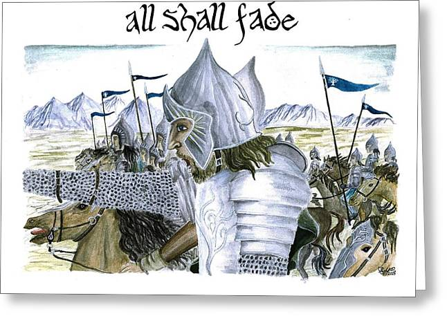 Jrr Tolkien Greeting Cards - All Shall Fade Greeting Card by Bryana Johnson