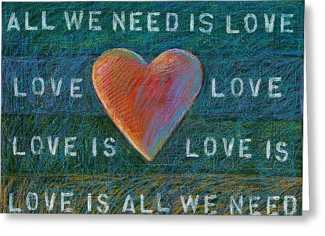 Single Mixed Media Greeting Cards - All We Need is Love 1 Greeting Card by Gerry High