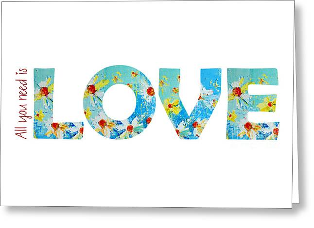 All You Need Is Love - Word Art Greeting Card by Patricia Awapara